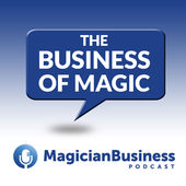 magician business podcast